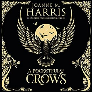 A Pocketful of Crows                   De :                                                                                                                                 Joanne M Harris                               Lu par :                                                                                                                                 Joanne M Harris                      Durée : 4 h et 12 min     1 notation     Global 5,0