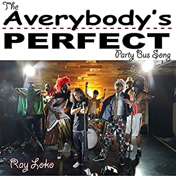 The Averybody's Perfect Party Bus Song