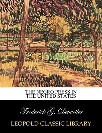 The Negro press in the United States