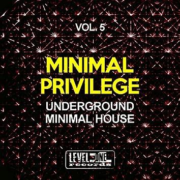 Minimal Privilege, Vol. 5 (Underground Minimal House)