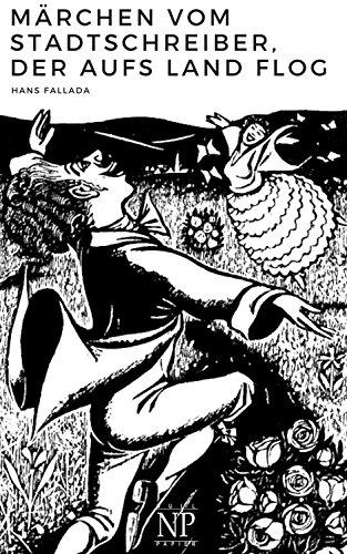 Märchen vom Stadtschreiber, der aufs Land flog: Holzschnitte von Heinz Kiwitz (Hans Fallada bei Null Papier)
