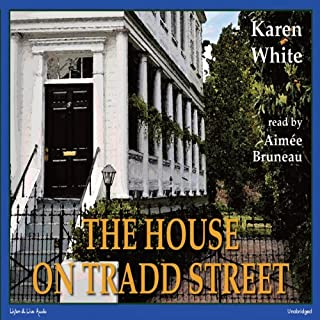 The House On Tradd Street                   By:                                                                                                                                 Karen White                               Narrated by:                                                                                                                                 Aimée Bruneau                      Length: 13 hrs and 11 mins     2,169 ratings     Overall 4.3