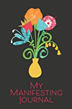 My Manifesting Journal: Cute 120 page, 6x9 Journal for Manifesting and Cosmic Ordering