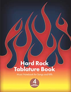 Hard Rock Tablature Book: Music Notebook for Songs and Riffs - 4 String Instruments. Perfect for any Hard Rock Musician.