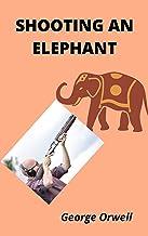 Shooting an Elephant (English Edition)