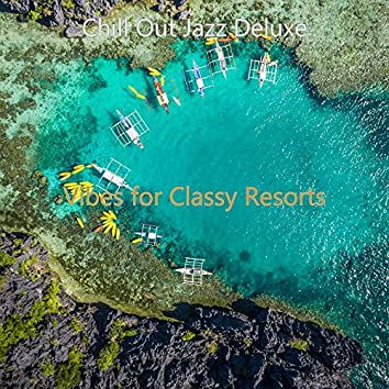 Vibes for Classy Resorts