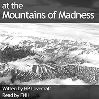 At the Mountains of Madness                   Written by:                                                                                                                                 Howard Phillip Lovecraft                               Narrated by:                                                                                                                                 Felbrigg Napoleon Herriot                      Length: 4 hrs and 30 mins     4 ratings     Overall 4.5