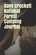 Davy Crockett National Forest Camping Journal: Blank Lined Journal for Texas Camping, Hiking, Fishing, Hunting, Kayaking, and All Other Outdoor Activities