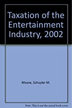 Taxation of the Entertainment Industry, 2002
