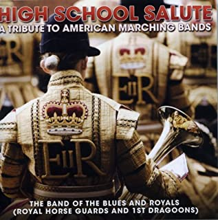 High School Salute - A Tribute to American Marching Bands by BAND OF THE BLUES AND ROYALS (2009-08-11)