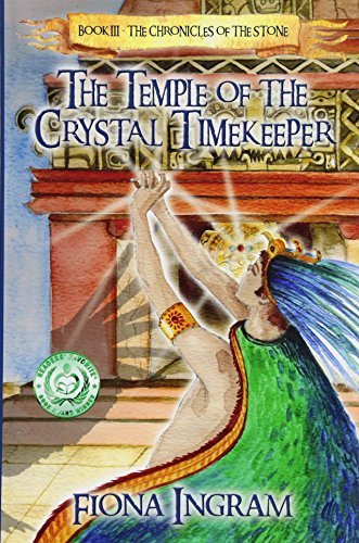 Book: The Temple of the Crystal Timekeeper (The Chronicles of the Stone) (Volume 3) by Fiona Ingram