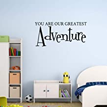 You are Our Greatest Adventure Decal Nursery Wall Decor Children Wall Sticker Y39