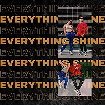 Everything Shine (feat. S. Choe)