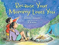 Because Your Mommy Loves You by Andrew Clements(2015-04-07)