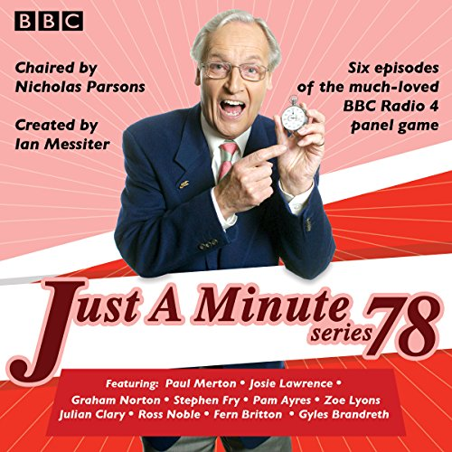 Just a Minute: Series 78     BBC Radio 4 comedy panel game              By:                                                                                                                                 BBC Radio Comedy                               Narrated by:                                                                                                                                 Nicholas Parsons,                                                                                        full cast                      Length: 2 hrs and 47 mins     12 ratings     Overall 4.9