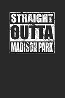 Straight Outta Madison Park 120 Page Notebook Lined Journal