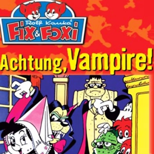 Achtung, Vampire! (Fix & Foxi 7) Titelbild