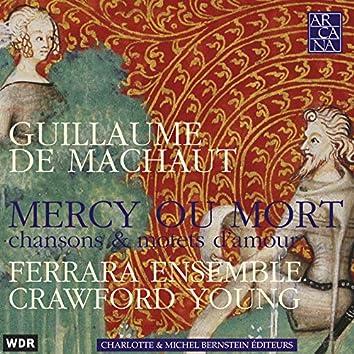 Machaut: Mercy ou mort. Chansons et motets d'amour