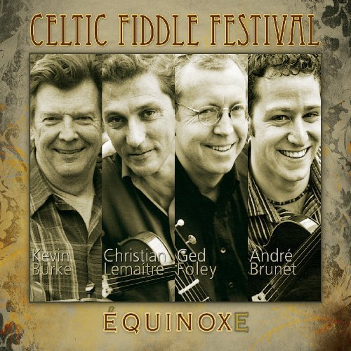 Celtic Fiddle Festival - ?quinoxe by Kevin Burke (2008-05-03)