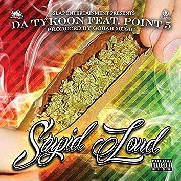 Stupid Loud (feat. Point 5)