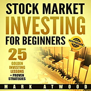 Stock Market Investing for Beginners                   Written by:                                                                                                                                 Mark Atwood                               Narrated by:                                                                                                                                 William Bahl                      Length: 2 hrs and 29 mins     1 rating     Overall 3.0