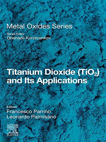 Titanium Dioxide (TiO2) and Its Applications (Metal Oxides) (English Edition)
