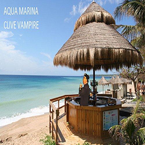 Aqua Marina (Clive Vampire)