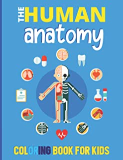 The Human Anatomy Coloring Book For Kids: My First Human Body Coloring Book For Toddlers - Learn Body Parts For Boys & Gir...