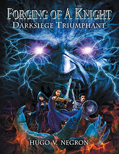 Forging of a Knight: Darksiege Triumphant by [Hugo V. Negron]