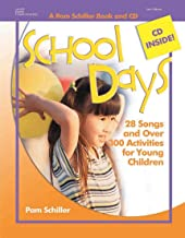 School Days: 28 Songs and Over 300 Activities for Young Children (Pam Schiller Theme Series)