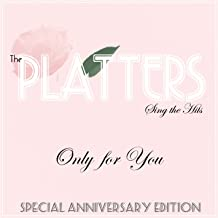 The Platters Sing the Hits Only for You