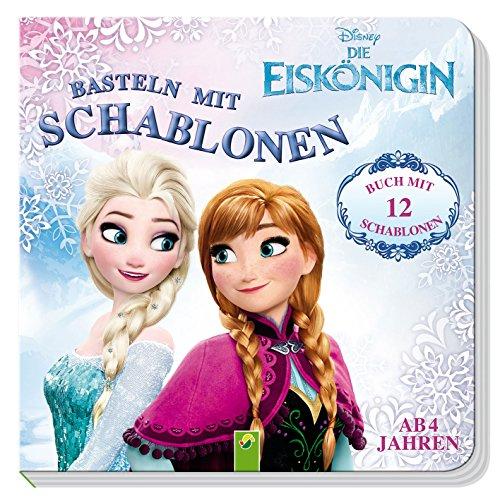 Die Eiskönigin - Basteln mit Schablonen: Buch mit 12 Schablonen
