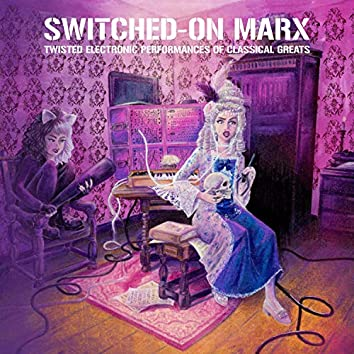 Switched-On Marx