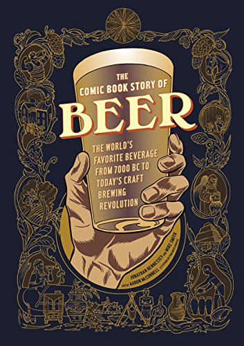 The Comic Book Story of Beer: The World's Favorite Beverage from 7000 BC to Today's Craft Brewing Revolution (English Edition)