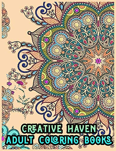 CREATIVE HAVEN ADULT COLORING BOOKS: Anti-Stress Art Therapy for Busy People, Coloring Pages for Meditation and Happiness | Best art therapy coloring books 2020