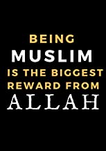 Being Muslim Is The Biggest Reward From Allah: Blank Ruled Notebook and Funny Office Journal Entries| Manager or Co-Worker writing pad| Great Gift Notebook