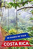 Mi diario de viaje COSTA RICA: Diario de viajes creativo, Planificador de itinerarios y presupuestos, Diario de actividades de viaje y Bloc de Notas ... de Aventuras para Vacaciones en Costa Rica