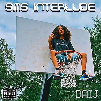 (SMS) Interlude