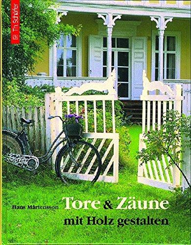 Tore & Zäune mit Holz gestalten (HolzWerken)