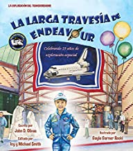 La larga travesía de Endeavour: Celebrando 19 Años De Exploración Espacial (Spanish Edition)
