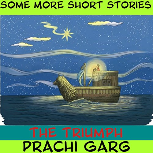 The Triumph                   By:                                                                                                                                 Prachi Garg                               Narrated by:                                                                                                                                 John Hawkes                      Length: 4 mins     Not rated yet     Overall 0.0