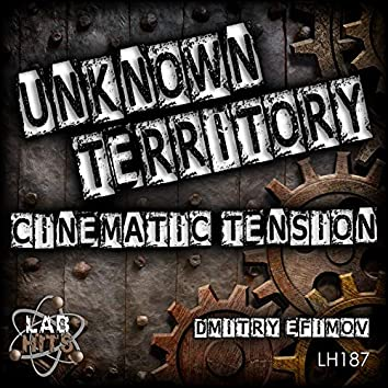 Unknown Territory: Cinematic Tension
