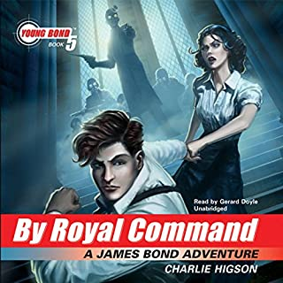 By Royal Command     Young Bond, Book 5              By:                                                                                                                                 Charlie Higson                               Narrated by:                                                                                                                                 Gerard Doyle                      Length: 9 hrs and 51 mins     16 ratings     Overall 4.0