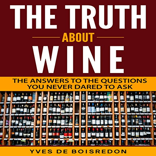 Couverture de The Truth About Wine