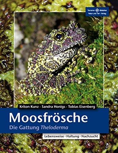 Moosfrösche: Die Gattung Theloderma (Terrarien-Bibliothek)
