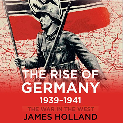 The Rise of Germany, 1939-1941 audiobook cover art