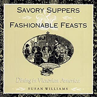 Savory Suppers and Fashionable Feasts: Dining Victorian cover art