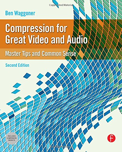 Compression for Great Video and ...