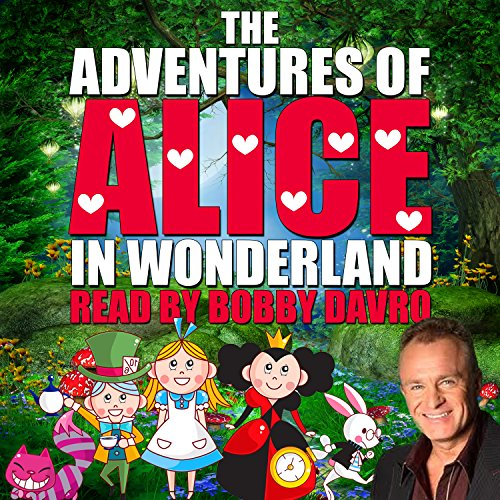 The Adventures of Alice in Wonderland [Adaptation]                   De :                                                                                                                                 Charles Lutwidge Dodgson,                                                                                        Mike Bennet                               Lu par :                                                                                                                                 Bobby Davro                      Durée : 12 min     Pas de notations     Global 0,0