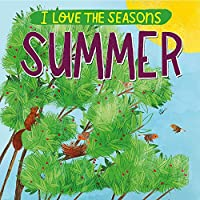 I Love the Seasons: Summer